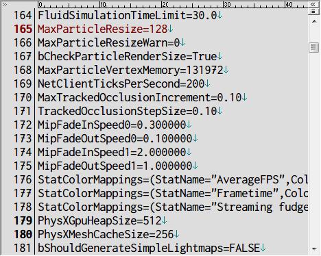 PC ゲーム Borderlands 2 GOTY ゲームプレイ最適化メモ、ゲームエンジン(Unreal Engine 3)パフォーマンス改善、%USERPROFILE%\Documents\My Games\Borderlands 2\WillowGame\Config フォルダにある WillowEngine.ini ファイルを開き、[Engine.Engine] セクションにある MaxParticleResize、PhysXGpuHeapSize、PhysXMeshCacheSize のデフォルト値を増やす