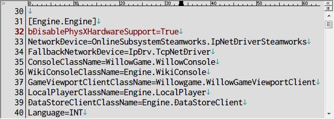 PC ゲーム Borderlands 2 GOTY ゲームプレイ最適化メモ、物理エンジン PhysX 設定変更、%USERPROFILE%\Documents\My Games\Borderlands 2\WillowGame\Config フォルダにある WillowEngine.ini ファイルを開き、 [Engine.Engine] セクションに bDisablePhysXHardwareSupport=True を追加