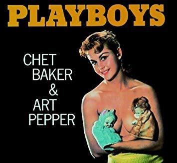 Chet Baker ArtPepper_Playboys