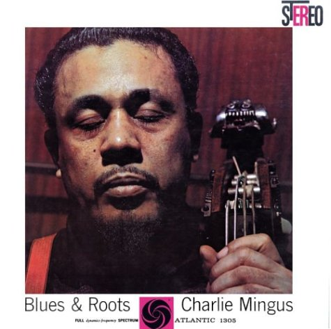 Charles Mingus _Blues and Roots