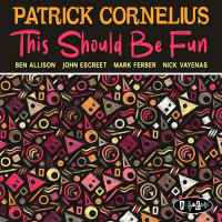 Patrick Cornelius_This Should Be Fun