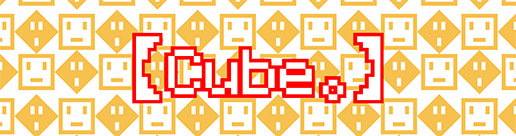 【Cube。】